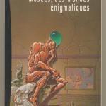 Musées, des mondes énigmatiques