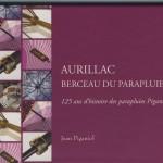 Couverture du livre Aurillac berceau du parapluie